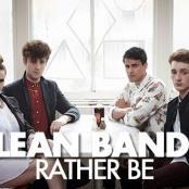 CLEAN BANDIT - RATHER BE (FT. JESS GLYNNE)